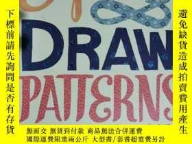 二手書博民逛書店explore罕見draw patterns an art activity book 兒童讀物 英文版Y42