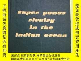 二手書博民逛書店Super罕見Power Rivalry in the Indian OceanY146830 V. K. B