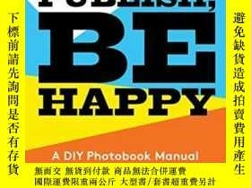 二手書博民逛書店Self罕見Publish, Be HappyY364682 Ceschel, Bruno Aperture