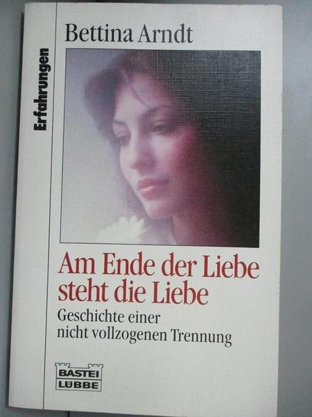 【書寶二手書T1/原文小說_GOW】Am Ende der Liebe steht die Liebe_Bettina Arndt