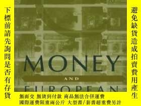 二手書博民逛書店Money罕見And European Union-貨幣與歐盟Y436638 Na Na Palgrave M