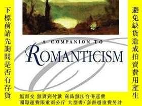 二手書博民逛書店A罕見Companion To Romanticism (blackwell Companions To Lite