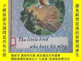 二手書博民逛書店英文書;THE罕見LITTLE BIRD WHO HURT HI