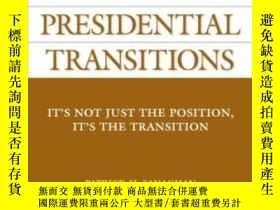 二手書博民逛書店Presidential罕見Transitions: It s Not Just The Position It