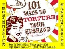 二手書博民逛書店101罕見Ways to Torture Your HusbandY410016 Maria Garcia-K