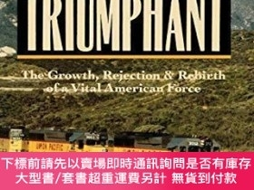 二手書博民逛書店Railroads罕見Triumphant: The Growth, Rejection, and Rebirth