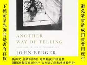 二手書博民逛書店Another罕見Way Of TellingY256260 John Berger Bloomsbury P