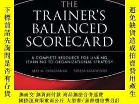 二手書博民逛書店The罕見Trainer s Balanced Scorecard: A Complete Resource Fo