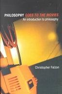 二手書博民逛書店《Philosophy Goes to the Movies: An Introduction to Philosophy》 R2Y ISBN:0415237416