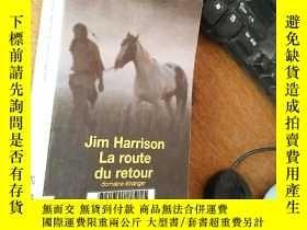 二手書博民逛書店Jim罕見Harrison La route du retourY160831
