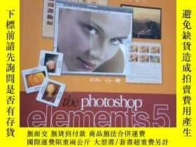 二手書博民逛書店The罕見Photoshop Elements 5 Book f
