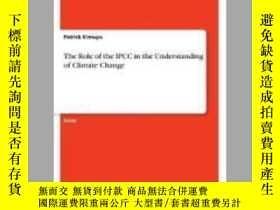二手書博民逛書店The罕見Role of the IPCC in the Understanding of Climate Cha
