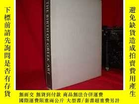 二手書博民逛書店THE罕見BIRTH OF GREEK ART From the