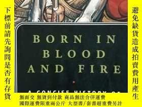 二手書博民逛書店英文原版:Born罕見in blood and fireY318
