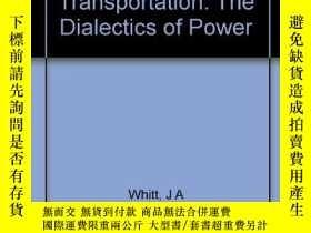 二手書博民逛書店Urban罕見Elites and Mass Transportation: The Dialectics of
