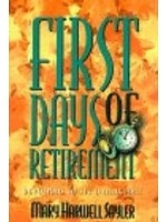 二手書博民逛書店《First Days of Retirement: Devotions to Begin Your Best Years》 R2Y ISBN:0805453903