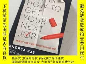 二手書博民逛書店this罕見is how to get your next job這就是如何找到下一份工作Y25607 thi