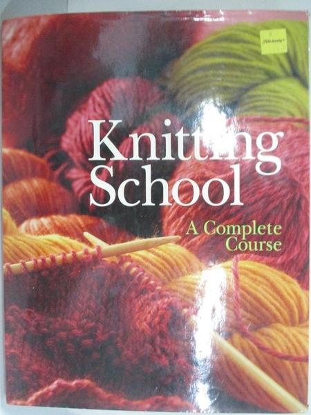 【書寶二手書T1/美工_KSB】Knitting School: A Complete Course_Not Available (NA)