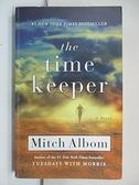 【書寶二手書T1/原文小說_BZV】The Time Keeper_Albom, Mitch