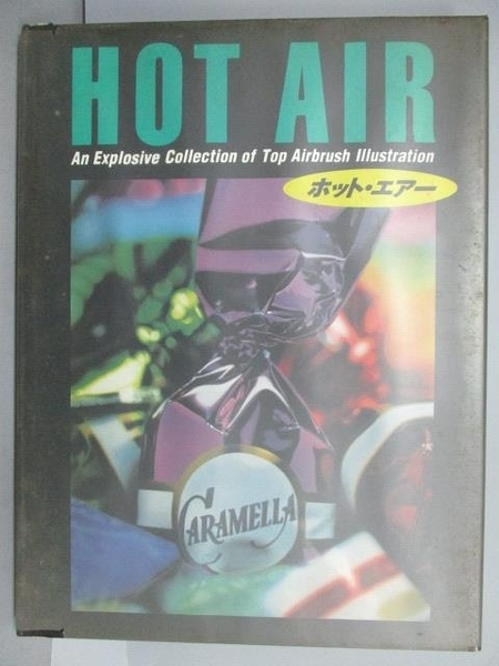【書寶二手書T3/設計_PAB】HOT AIR_An Explosive Collection of Top Airbrush Illustration