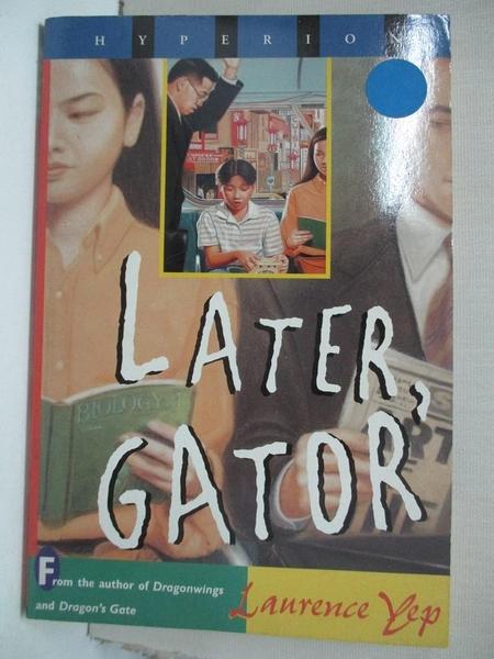 【書寶二手書T1/原文小說_IT2】Later, Gator_Laurence Yep