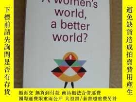 二手書博民逛書店A罕見women s world,a better world?