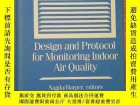 二手書博民逛書店Design罕見and protocol for Monitoring lndoor Air QualityY