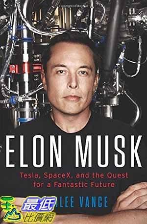 [104美國直購] 2015 美國暢銷書排行榜  Elon Musk: Tesla, SpaceX, and the Quest for a Fantastic Future