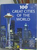 【書寶二手書T9/地理_YFT】100 great cities of the world_[written by Ja