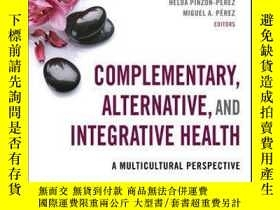 二手書博民逛書店Complementary,罕見Alternative, and Integrative Health: A Mu