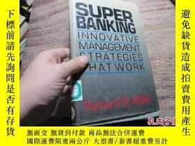 二手書博民逛書店super罕見banking:innovative manage