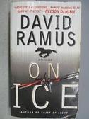 【書寶二手書T2/原文小說_C4O】On Ice_David Ramus