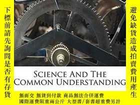 二手書博民逛書店Science罕見And The Common UnderstandingY256260 J Robert O