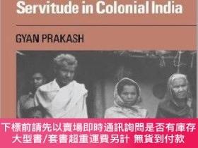 二手書博民逛書店Bonded罕見HistoriesY255174 Gyan Prakash Cambridge Univers