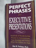 【書寶二手書T9/語言學習_JFM】Perfect Phrases for Executive Presentation