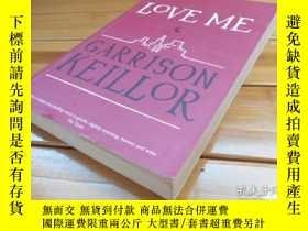 二手書博民逛書店LOVE罕見ME, GARRISON KEILLORY20470