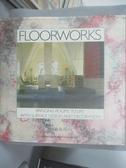 【書寶二手書T1/設計_WDU】Floorworks-Bringing Rooms to Life..._Akiko Busch