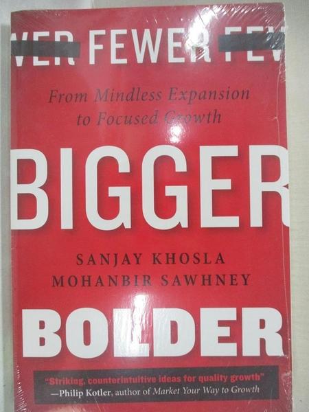 【書寶二手書T5/大學理工醫_KS9】Fewer, Bigger, Bolder_Sanjay Khosla,Mohanbir Sawhney