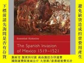 二手書博民逛書店The罕見Spanish Invasion of Mexico 1519–1521 (damaged)-1519-