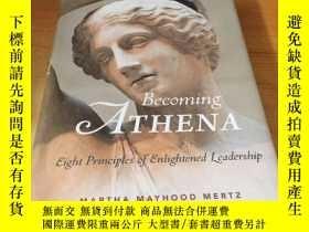 二手書博民逛書店Becoming罕見ATHENA (原版英文)Y9390 MAR
