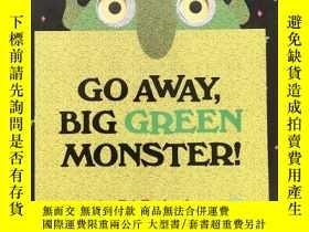 二手書博民逛書店GO罕見AWAY BIG GREEN MONSTER!Y437908 看圖 看圖