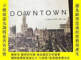 二手書博民逛書店Downtown:罕見Its Rise and Fall, 18