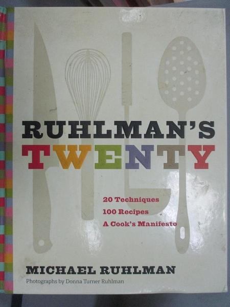 【書寶二手書T1/餐飲_XEG】Ruhlman s Twenty: The Ideas and...