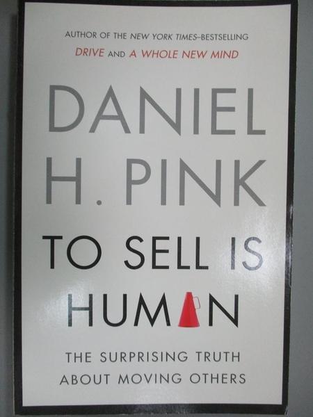 【書寶二手書T6/心理_ZJM】To Sell Is Human: The Surprising Truth About