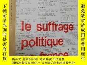 二手書博民逛書店法文原版罕見le suffrage politique en france,J.P.CHARNAYY7215