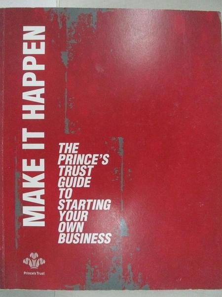 【書寶二手書T1/原文書_DCI】Make It Happen: The Prince's Trust Guide to Starting Your Own Business_Prince's Trust