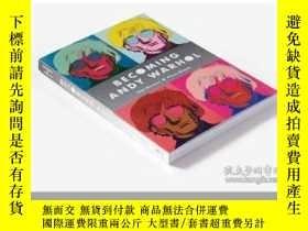 二手書博民逛書店成為安迪·沃霍爾(圖文小說傳記)英文原版罕見Becoming Andy Warhol 藝術人物Y335736