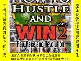 二手書博民逛書店How罕見To Hustle And Win Part Two: Rap Race And Revolution奇