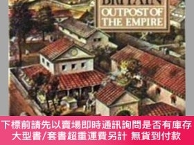 二手書博民逛書店Roman罕見Britain: Outpost of the Empire-羅馬帝國的前哨Y414958 H.
