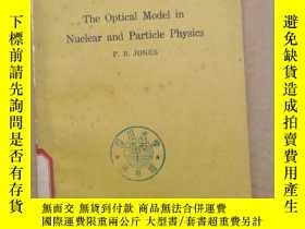 二手書博民逛書店the罕見optical model in nuclear and particle physics(P1410)